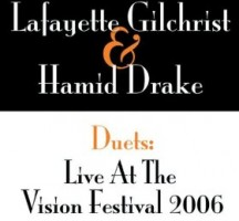 MY Favorite Album of 200(6-7?) – Lafayette Gilchrist and Hammid Drake – Live at the Vison Fest