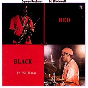 Dewey Redman and Edblackwell - Red and Black In Willisau